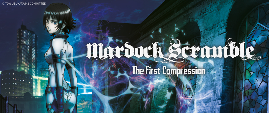 Mardock Scramble, The first compression